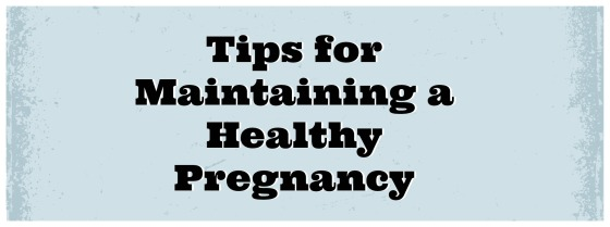 Tips for Maintaining a Healthy Pregnancy